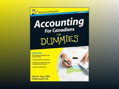 Accounting For Canadians For Dummies, 2nd Edition av John A. Tracy