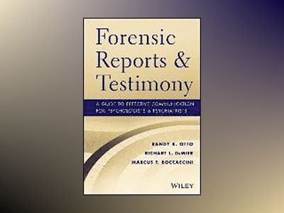 Forensic Reports and Testimony: A Guide to Effective Communication for Psyc av Randy K. Otto