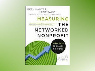 Measuring the Networked Nonprofit av Kanter