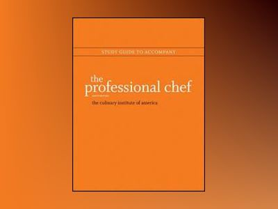 The Professional Chef, Study Guide , 9th Edition av Culinary Institute of America