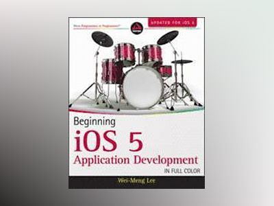 Beginning iOS 5 Application Development av Wei-Meng Lee