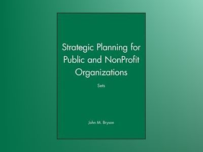 Strategic Planning for Public and NonProfit Organizations Sets av . Bryson