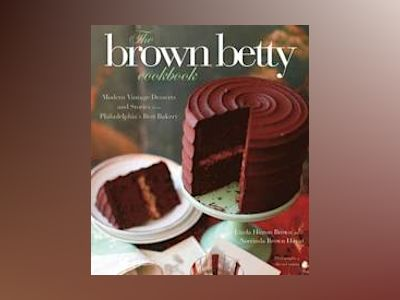 The Brown Betty Cookbook av Hinton Brown