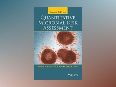Quantitative Microbial Risk Assessment, 2nd Edition av Charles N. Haas