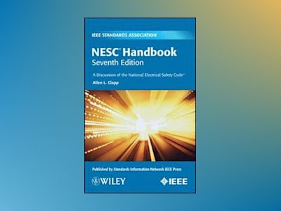 NESC Handbook: A Discussion of the National Electrical Safety Code, 7th Edi av Allen L. Clapp