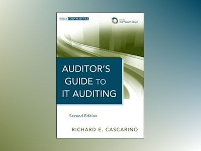 Auditor's Guide to IT Auditing, + Software Demo, 2nd Edition av Richard E. Cascarino