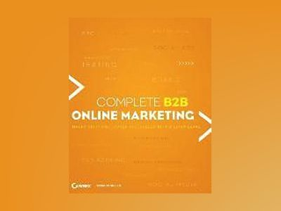 Complete B2B Online Marketing av William Leake