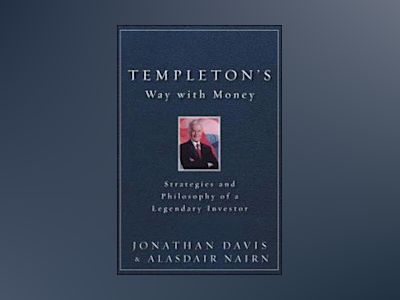 Templeton's Way with Money: Strategies and Philosophy of a Legendary Invest av Alasdair Nairn