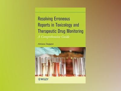 Resolving Erroneous Reports in Toxicology and Therapeutic Drug Monitoring av Dasgupta