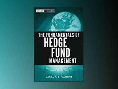 The Fundamentals of Hedge Fund Management av Daniel A. Strachman