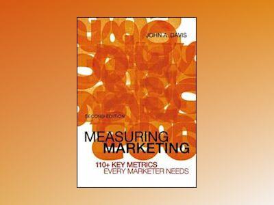 Measuring Marketing av John A. Davis