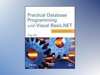 Practical Database Programming with Visual Basic.NET av Bai