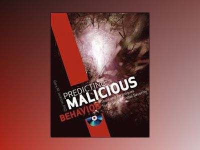 Predicting Malicious Behavior av Gary M. Jackson