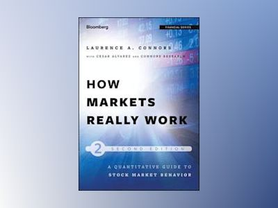 How Markets Really Work av Larry Connors