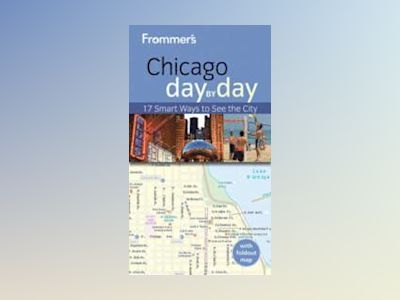 Frommer's Chicago Day by Day av Tiebert