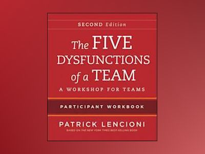 The Five Dysfunctions of a Team: Intact Teams Participant Workbook, 2nd Edi av Patrick M. Lencioni