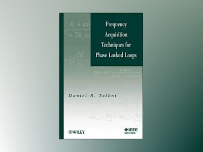Frequency Acquisition Techniques for Phase Locked Loop av D. Talbot