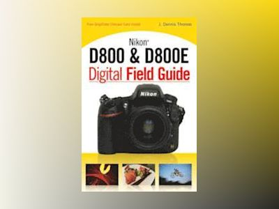 Nikon D800 Digital Field Guide av Thomas