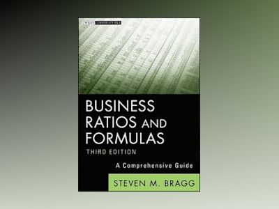 Business Ratios and Formulas: A Comprehensive Guide, 3rd Edition av Steven M. Bragg