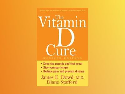 The Vitamin D Cure, Revised av MD