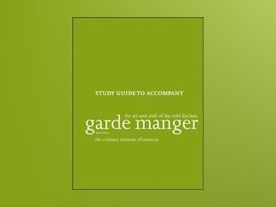 Garde Manger: The Art and Craft of the Cold Kitchen, Study Guide , 4th Edit av Culinary Institute of America