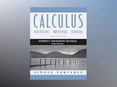Student Solutions Manual to accompany Calculus Late Transcendentals Single av Howard Anton