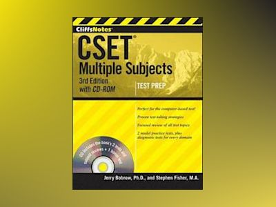 CliffsNotes CSET: Multiple Subjects, with CD-ROM, 3rd Edition av Ph.D. Jerry Bobrow