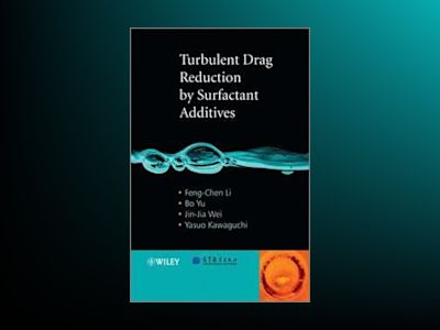 Turbulent Drag Reduction by Surfactant Additives av Feng-Chen Li