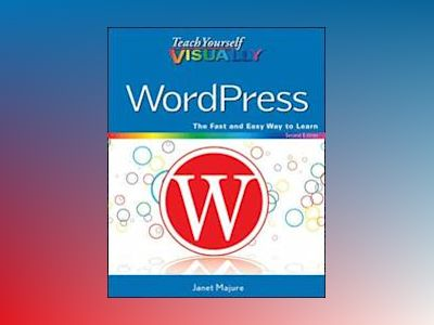 Teach Yourself VISUALLY WordPress, 2nd Edition av Janet Majure
