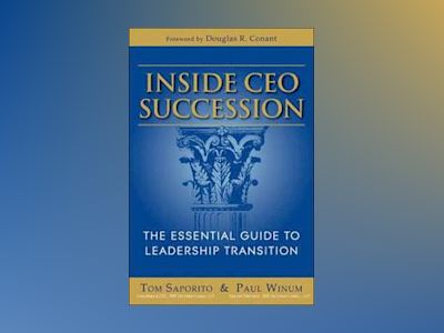 Inside CEO Succession: The Essential Guide to Leadership Transition av Paul Winum