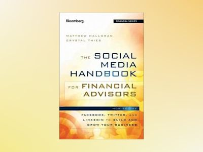 The Social Media Handbook for Financial Advisors av Halloran