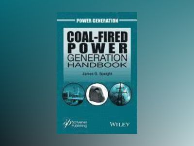 Coal-Fired Power Generation Handbook av James G. Speight
