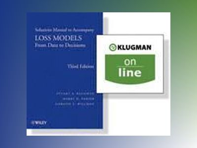 Loss Models: From Data to Decisions, 3rd Edition Solutions Manual + (One Ye av Stuart A. Klugman