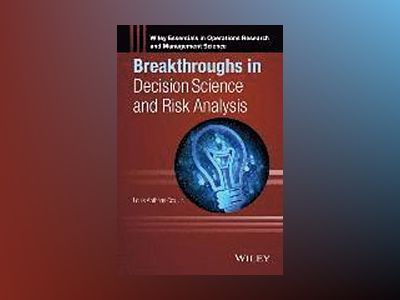 Breakthroughs in Decision Science and Risk Analysis av L. Cox