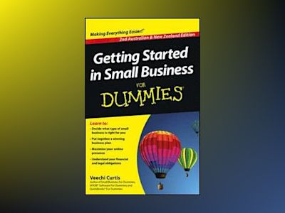 Getting Started in Small Business For Dummies, 2nd Australian and New Zeala av Veechi Curtis