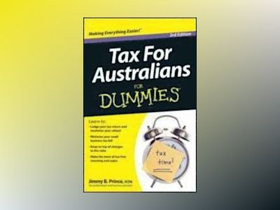 Tax for Australians For Dummies, 3rd Edition av Jimmy B. Prince