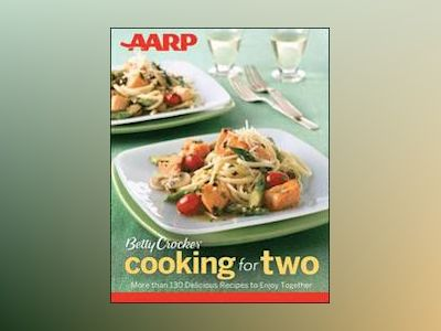 AARP / Betty Crocker Cooking for Two av Betty Crocker