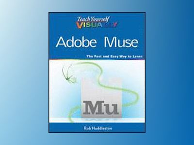 Teach Yourself VISUALLY Adobe Muse av Rob Huddleston