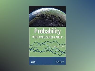 Probability: With Applications and R av Robert P. Dobrow