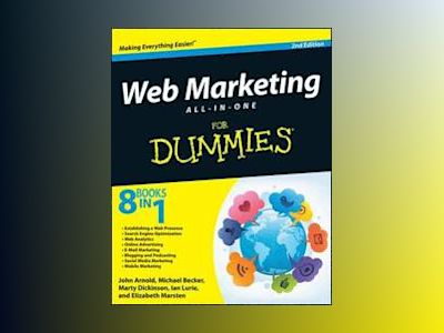Web Marketing All-in-One For Dummies, 2nd Edition av John Arnold