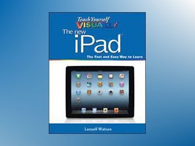 Teach Yourself VISUALLY the New iPad av Lonzell Watson