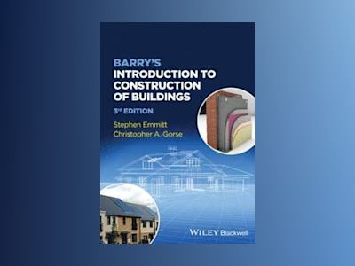 Barry's Introduction to Construction of Buildings, 3rd Edition av Stephen Emmitt