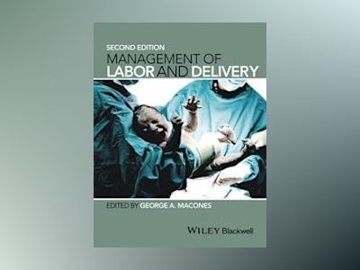 Management of Labor and Delivery, 2nd Edition av George Macones