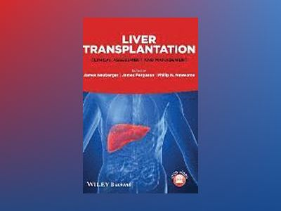 Liver Transplantation: Clinical Assessment and Management av James Neuberger