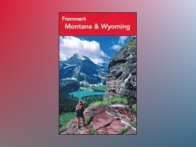 Frommer's Montana and Wyoming av Peterson