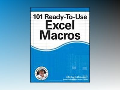 101 Ready-To-Use Excel Macros av Alexander