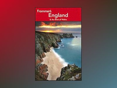 Frommer's England and the Best of Wales av Dalton