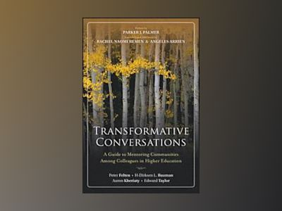 Transformative Conversations: A Guide to Mentoring Communities Among Collea av Peter Felten