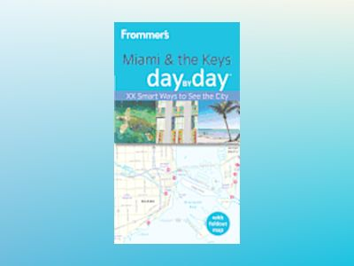 Frommer's Miami the Keys Day by Day av Abravanel