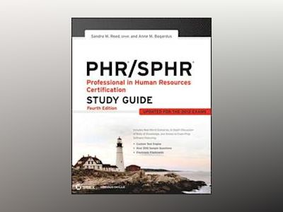 PHR / SPHR Professional in Human Resources Certification Study Guide, 4th E av Sandra M. Reed
